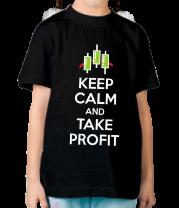 Детская футболка  Keep calm and take profit