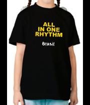 Детская футболка  Все в одном ритме - слоган ЧМ-2014