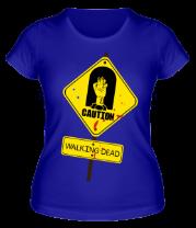 Женская футболка  Caution - Walking dead