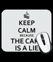 Коврик для мыши Keep calm because the cake is a lie