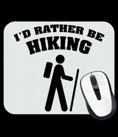 Коврик для мыши I'd rather be hiking