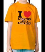 Детская футболка  I Love Looking Like A Tourist