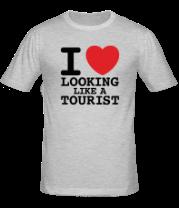 Мужская футболка  I Love Looking Like A Tourist