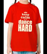 Детская футболка  Dance hard