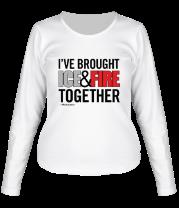 Женская футболка с длинным рукавом I've Brought Ice & Fire Together