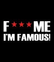 Мужская майка Fuck me I'm Famous!