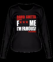 Женская футболка с длинным рукавом David Guetta Fuck me I'm Famous
