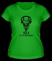 Женская футболка  DJ - Up to the death