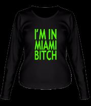 Женская футболка с длинным рукавом I'm in Miami Bitch