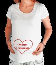Футболка для беременных Сделано с любовью