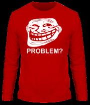 Мужская футболка с длинным рукавом Trollface. Problem?