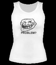 Женская майка борцовка Trollface. Problem?