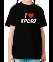 Детская футболка  I love sport