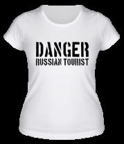 Женская футболка  Danger Russian Tourist
