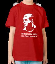 Детская футболка  He comes from Serbia