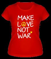 Женская футболка  Make love not war
