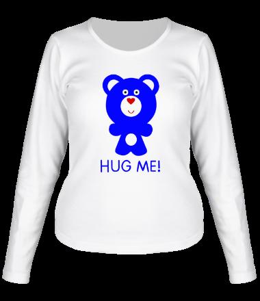 Женская футболка с длинным рукавом Hug me - Обними меня