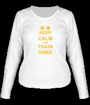 Женская футболка с длинным рукавом Keep calm and train hard