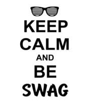Мужская футболка  Keep calm and be swag