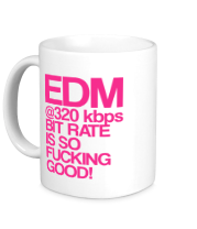 Кружка EDM 320 bps bitrate is so fucking good!