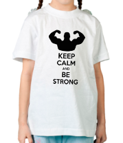 Детская футболка Keep calm and be strong