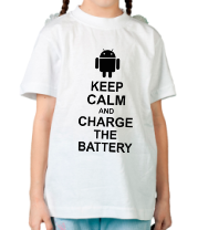 Детская футболка  Keep calm and charge the battery (android)