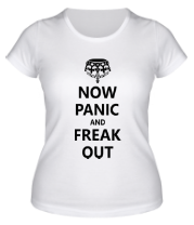 Женская футболка  Now panic and freak out
