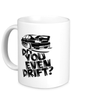 Кружка Do you even drift