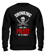 Толстовка без капюшона Drinking Makes You A Pirate